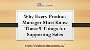Why Every Product Manager Must Know These 9 Things for Supporting Sales – Technosoft Academy