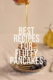 Best Recipes for Fluffy Pancakes - Kitchen Things