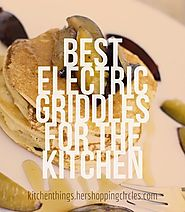 Best Electric Griddles for the Kitchen