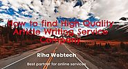 How to find High Quality Article Writing Service Company - Riha Webtech