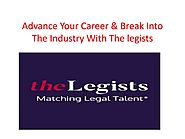 Advance Your Career & Break Into The Industry With Thelegists