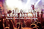 Blog Ka Search Click -Through Rate (CTR) Kaise Badhaye - 7 Tips