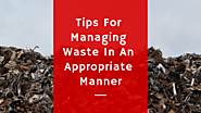Rubbish Removal Sydney: Tips For Managing Waste In An Appropriate Manner