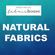 Natural Fabrics | Provincial Fabric House | Visual.ly