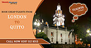 Book Cheap Flights UK to Quito and Cheap Flights London to Quito
