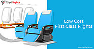 Let the Exploration Dreams be Fulfilled With First Class Flights Deals - Tripiflights