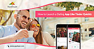How to Launch a Dating App like Tinder Quickly