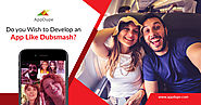 Do you wish to develop an app like Dubsmash?