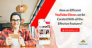 How an efficient YouTube clone can be created with all the effective features?
