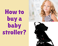How to buy a baby stroller? -