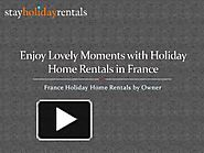 Enjoy Lovely Moments with Holiday Home Rentals in France