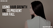 Using Hair Growth Oil to Prevent Hair Fall
