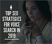 Top SEO Strategies for Voice Search in 2019 | Complete Connection