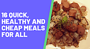 16 quick, healthy and cheap meals for all - Chango