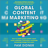 Global Content Marketing - Plan, Produce, Promote, Perfect