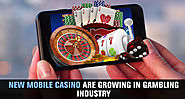 New Mobile Casino Are Growing in Gambling Industry