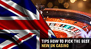 Tips How to Pick the Best New UK Casino