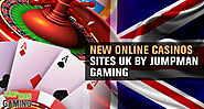 New online casinos sites UK by Jumpman gaming