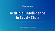 Artificial Intelligence (AI) Solutions for Supply Chain Management - AI Techservices