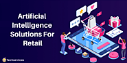Artificial Intelligence Development Solutions for Retail Industry