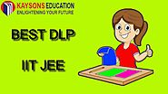 Best DLP for IIT JEE #2019 #2020 #2021 #2022 #2023- Kaysons Education