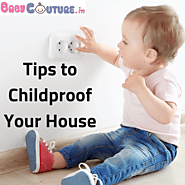 Childproof Your House by Following These Tips