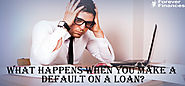 What Happens When You Make a Default on a Loan?