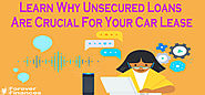 Learn Why Unsecured Loans Are Crucial For Your Car Lease