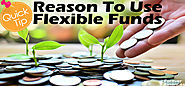 Reason To Use Flexible Funds With Some Quick Tips!