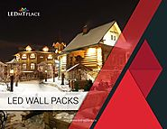 Trust only Renowned Manufactures while Buying LED Wall Packs