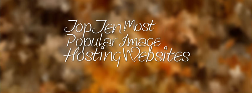Headline for Top 10 Most Popular Image Hosting Websites