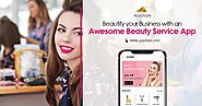 Beautify Your Business with an Awesome Beauty Service App