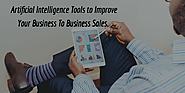 AI Tools to Improve your Business To Business Sales