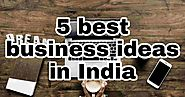 Best business ideas in India – Startup ideas - Startup idea | Creative Business ideas | Career plans