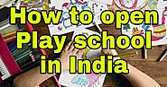 How to open play school in India - Startup ideas - Startup idea | Creative Business ideas | Career plans