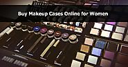 How to Buy Makeup Cases Online for Women?