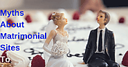 Myths about Matrimonial Sites to Choose Right Mr. and Ms.