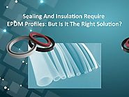 Do you can sealing & insulation required for EPDM profiles - it is the best solution or not?