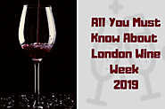 All You Must Know About London Wine Week 2019