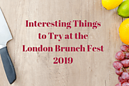 Interesting Things to Try at the London Brunch Fest 2019