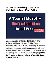 A Tourist Must-try: The Great Exhibition Road Fest 2019