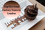 Top Five Food Factory Tours in London