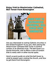Enjoy Visit to Westminster Cathedral, Bell Tower from Kensington