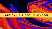 Stunning Art Exhibitions in London