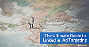 The Ultimate Guide to LinkedIn Ad Targeting - LinkedSelling