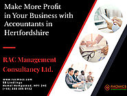 Make More Profit in Your Business with Accountants in Hertfordshire | RACMACS