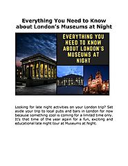 Everything You Need to Know about London's Museums at Night