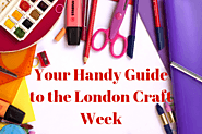 Your Handy Guide to the London Craft Week