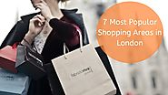 7 Most Popular Shopping Areas in London