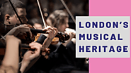 London's Musical Heritage